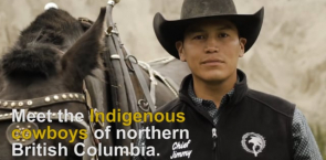 Meet the Indigenous cowboys of northern British Columbia