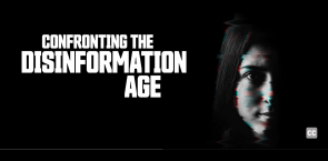 Confronting the Disinformation Age with David Frum, Sue Gardner, and Christopher Wylie